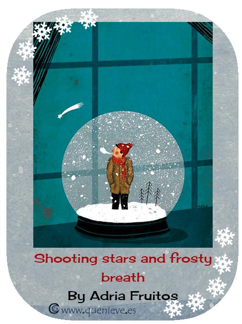 """Bolas de nieve en ilustraciones y dibujos. """"Shooting stars and frosty breath"""" by A. Fruitos"""